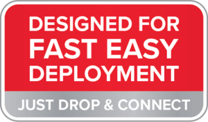 Fast Easy Deployment-Just drop and connect